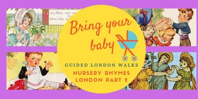BRING YOUR BABY GUIDED WALKS: Nursery Rhymes London Part 2 Tudors & Torture