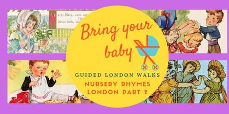 BRING YOUR BABY GUIDED WALKS: Nursery Rhymes London Part 2 Tudors & Torture tickets