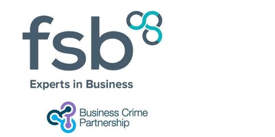 FSB Business Masterclass:Taking Care of Business - keeping you, your customers and your business safe - Belfast