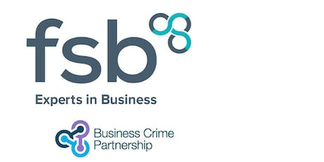 FSB Business Masterclass: Taking Care of Business - keeping you, your customers and your business safe - Belfast tickets