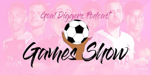 GOAL DIGGERS PODCAST PRESENTS IT'S FIRST ANNUAL GAMES NIGHT !!!