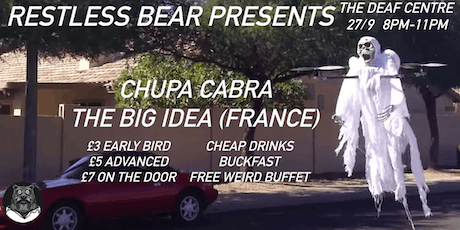 Big Idea & Chupa Cabra tickets