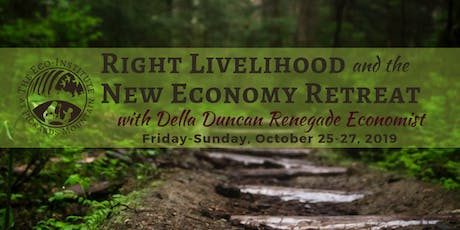 Right Livelihood and the New Economy Retreat with Della Duncan tickets