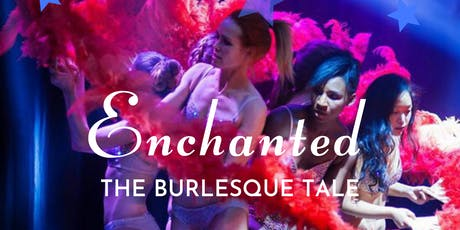 Enchanted - The Burlesque Tale tickets