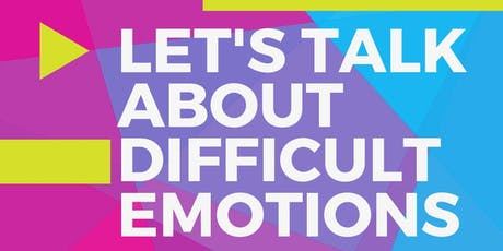 Let's Talk About Difficult Emotions tickets