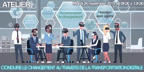 "Atelier ""Conduire le changement au travers de la transformation digitale"" billets"