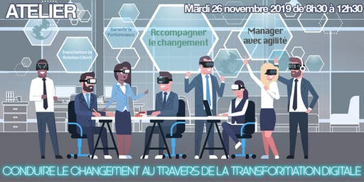 "Atelier ""Conduire le changement au travers de la transformation digitale"""