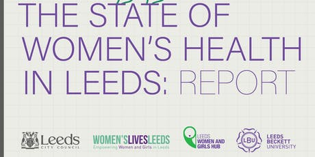 """SAVE THE DATE"" State of Women's Health in Leeds Report - Third Sector briefing and Workshop tickets"