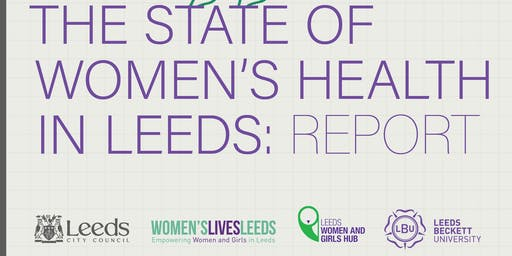 """SAVE THE DATE"" State of Women's Health in Leeds Report - Third Sector briefing and Workshop"