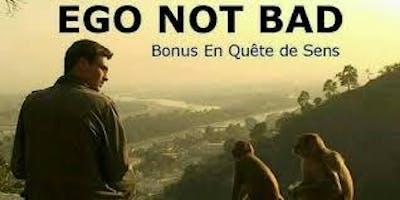"Ciné-débat : ""Ego not Bad""  le bonus de  ""En quête de sens"""