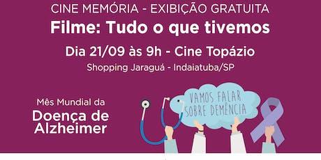 """Cine Memória - Exibição do Filme """"Tudo o que Tivemos"""" ingressos"""