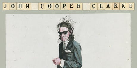 Dr John Cooper Clarke - The Luckiest Guy Alive tour with Special Guests tickets