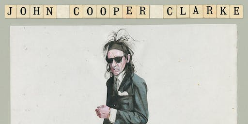 Dr John Cooper Clarke - The Luckiest Guy Alive tour with Special Guests