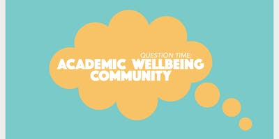 Question Time : Wellbeing for the Academic Engineering Community