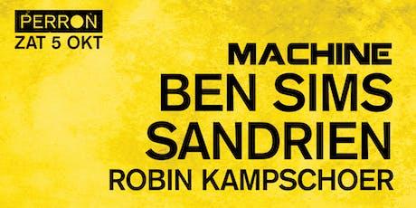 MACHINE: BEN SIMS, SANDRIEN, ROBIN KAMPSCHOER tickets