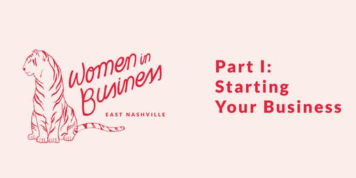 Women in Business Part I: Starting Your Business