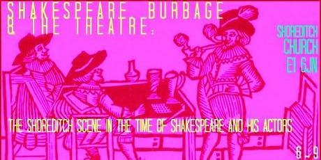 Shakespeare, Burbage and The Theatre: Exhibition Open Evening tickets