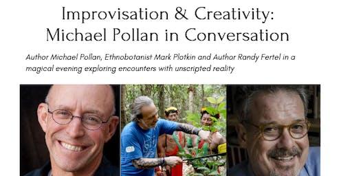 Improvisation & Creativity: Michael Pollan in Conversation