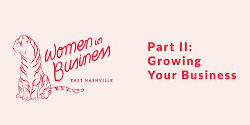 Women in Business Part II: Growing Your Business