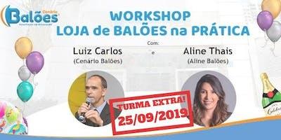 Turma Extra - Loja de Balões na Prática! - Com Luiz Carlos (Cenário Balões) e Aline Thais (Aline Baloes)