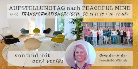 AUFSTELLUNGSTAG nach Peaceful Mind | mit sofortiger Transformation Tickets