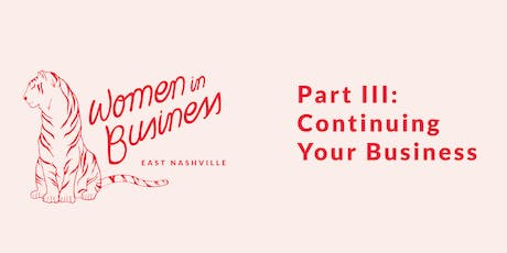 Women in Business Part III: Continuing Your Business tickets