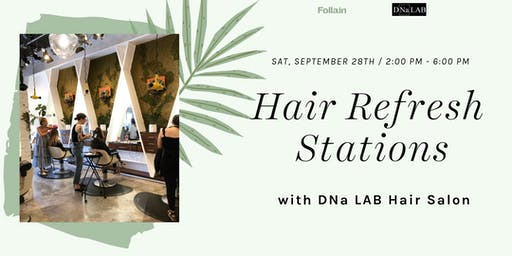 Hair Refresh Stations with DNa Lab Hair Salon