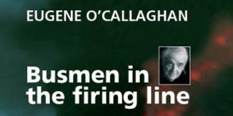 Busmen in the firing line - Book Launch tickets
