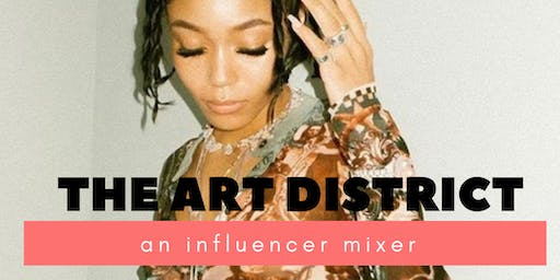 The Art District: An Influencer Mixer