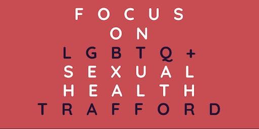 LGBTQ+ Sexual Health focus group - Trafford