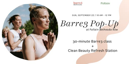 Fitness Series: Barre3 Bethesda Pop-up with Clean Beauty Refresh Station