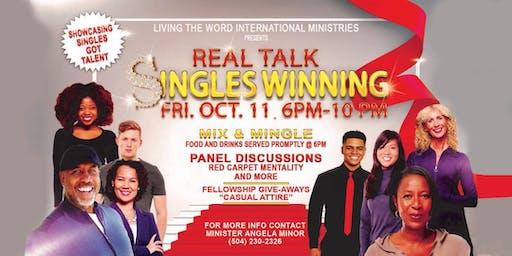 Real Talk - Singles Winning!