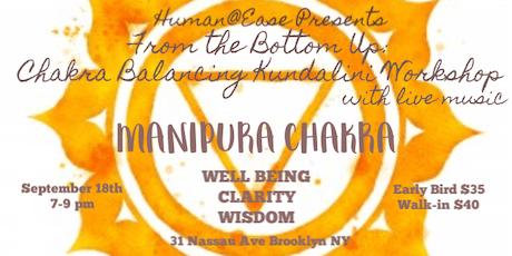 From the Bottom UP: A Chakra Balancing Kundalini Workshop  tickets