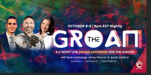 The Groan - A Two-Night Online Gathering for the Hungry!