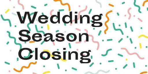 Wedding Season Closing 2019