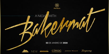 A Night with Bakermat : Sheraton Grand Rio Hotel & Resort ingressos