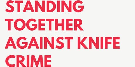 Standing Together Against Knife Crime tickets