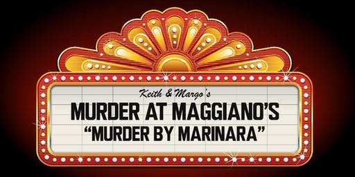 Murder Mystery Dinner at Maggiano's: Murder By Marinara
