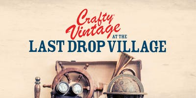 Crafty Vintage at The Last Drop Village