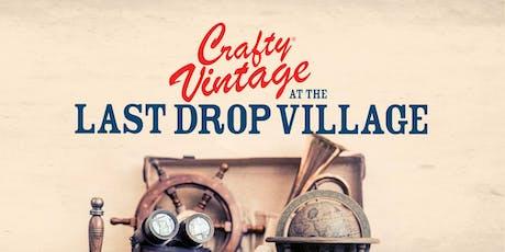 Crafty Vintage at The Last Drop Village  tickets