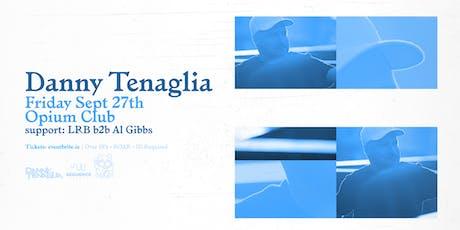 Danny Tenaglia at Opium tickets