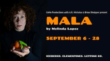 "CoHo Productions Presents: ""MALA"""
