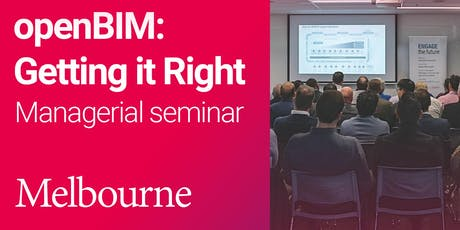 openBIM: Getting it Right Managerial seminar (Melbourne) tickets
