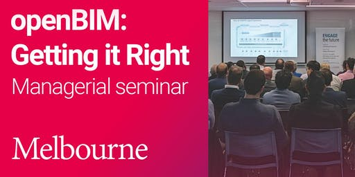 openBIM: Getting it Right Managerial seminar (Melbourne)