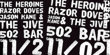Killer Shows Presents: The Heroine, Razor Doves, Jason Kane and The Jive tickets