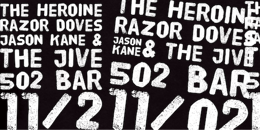Killer Shows Presents: The Heroine, Razor Doves, Jason Kane and The Jive