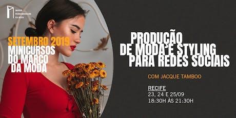 Minicursos do Marco da Moda (SET. 2019 - RECIFE) - Produção de Moda e Styling para Redes Sociais ingressos