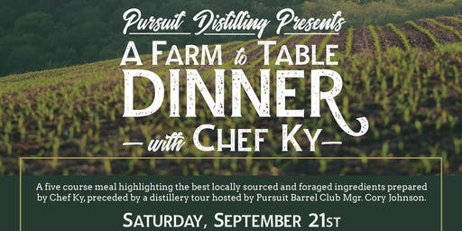 PURSUIT DISTILLING PRESENTS Autumn Farm to Table Dinner with Chef Ky