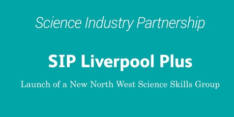 SIP Liverpool Plus - A New North West Science Skills Group tickets