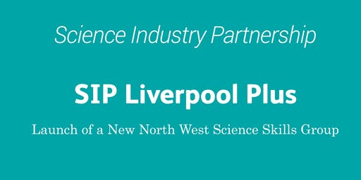 SIP Liverpool Plus - A New North West Science Skills Group